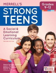 Merrell's Strong Teens—Grades 9–12 - A Social and Emotional Learning Curriculum, Second Edition ebook by Dianna Carrizales-Engelmann Ph.D.,Laura L. Feuerborn Ph.D.,Barbara A. Gueldner Ph.D.,Oanh K. Tran Ph.D.,Hill Walker Ph.D.