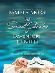 The Social Climber of Davenport Heights ebook by Pamela Morsi