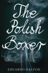 The Polish Boxer ebook by Eduardo Halfon