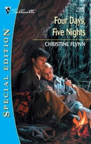 Four Days, Five Nights ebook by Christine Flynn