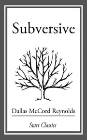 Subversive ebook by Dallas McCord Reynolds