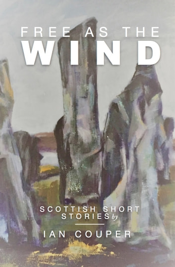 Free as the Wind ebook by Ian Couper