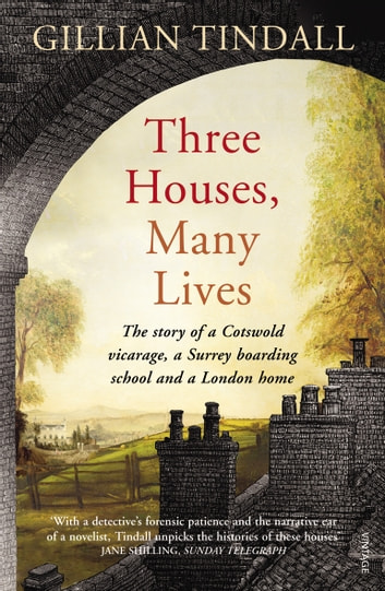 Three Houses, Many Lives ebook by Gillian Tindall