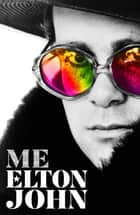 Me - Elton John Official Autobiography ebook by Elton John