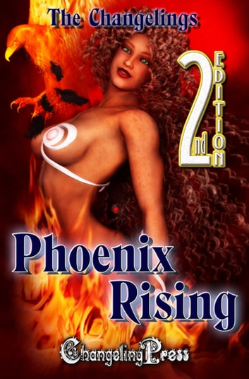 2nd Edition: Phoenix Rising (Anthology) ebook by Changelings
