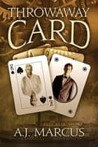 Throwaway Card ebook by A.J. Marcus