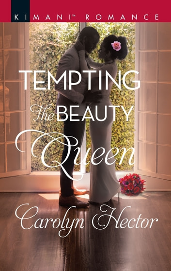 Tempting the Beauty Queen ebook by Carolyn Hector
