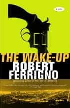The Wake-Up ebook by Robert Ferrigno