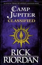 Camp Jupiter Classified - A Probatio's Journal ebook by Rick Riordan
