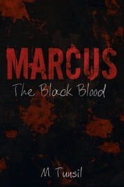 Marcus - The Black Blood ebook by M. Tunsil