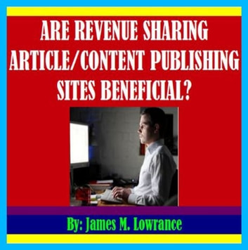 Are Revenue Sharing Article/Content Publishing Sites Beneficial?