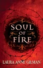 Soul of Fire ebook by Laura Anne Gilman