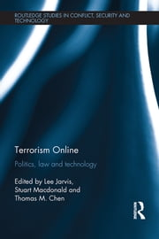 Terrorism Online - Politics, Law and Technology ebook by Lee Jarvis,Stuart MacDonald,Thomas M. Chen