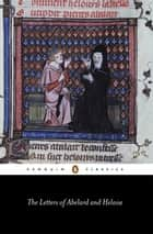 The Letters of Abelard and Heloise ebook by Peter Abelard,Michael Clanchy,Betty Radice