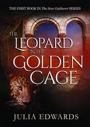 The Leopard in the Golden Cage ebook by Julia Edwards