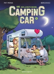 Camping Car - Tome 01 ebook by Pat Perna, Philippe Bercovici