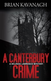 A Canterbury Crime ebook by Brian Kavanagh