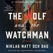 The Wolf and the Watchman - A Novel audiobook by Niklas Natt och Dag