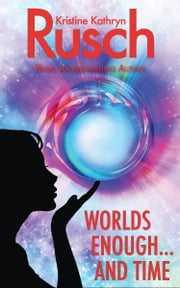 Worlds Enough...and Time ebook by Kristine Kathryn Rusch
