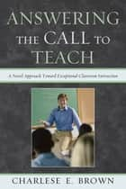 Answering the Call to Teach ebook by Charlese Brown