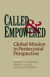 Called and Empowered - Global Mission in Pentecostal Perspective ebook by