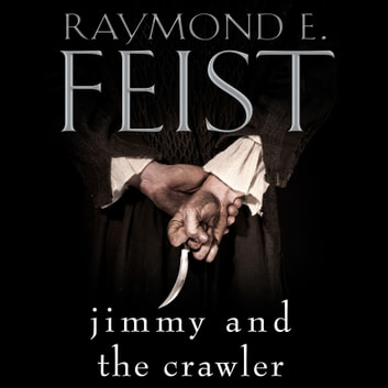 Jimmy and the Crawler audiobook by Raymond E. Feist
