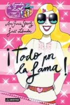 ¡Todo por la fama! - Zoé Top Secret 5 ebook by Ana García-Siñeriz, Jordi Labanda Blanco