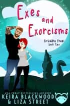 Exes and Exorcisms ebook by Keira Blackwood, Liza Street