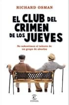 El Club del Crimen de los Jueves ebook by Richard Osman, Claudia Conde Fisas