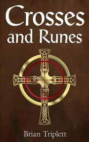 Crosses and Runes - Summersgate Chronicles, #1 ebook by Brian Triplett