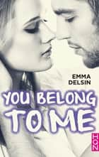 You Belong To Me ebook by Emma Delsin