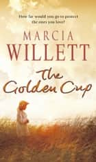 The Golden Cup - A Cornwall Family Saga ebook by Marcia Willett