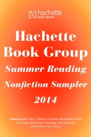 Hachette Book Group Summer Reading Nonfiction Sampler 2014 ebook by Hachette Book Group