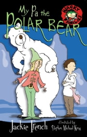 My Pa The Polar Bear ebook by Jackie French