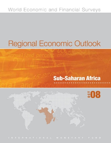 Regional Economic Outlook: Sub-Saharan Africa, October 2008 ebook by International Monetary Fund. African Dept.