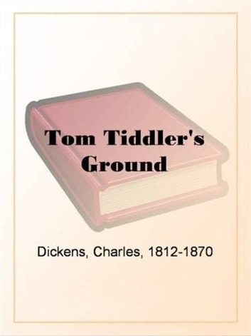 Tom Tiddler's Ground ebook by Charles Dickens