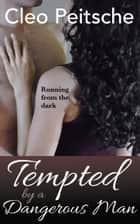 Tempted by a Dangerous Man ebook by Cleo Peitsche