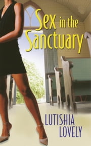 Sex In The Sanctuary ebook by Lutishia Lovely