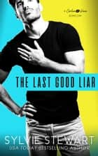 The Last Good Liar - A Carolina Kisses Rom Com ebook by