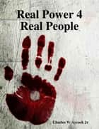 Real Power 4 Real People ebook by Charles Aycock Jr