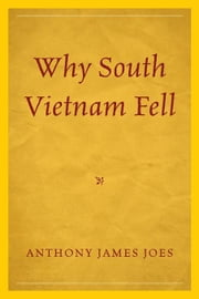 Why South Vietnam Fell ebook by Joes, Anthony James