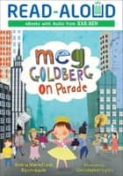 Meg Goldberg on Parade ebook by Book Buddy Digital Media, Andria Warmflash Rosenbaum