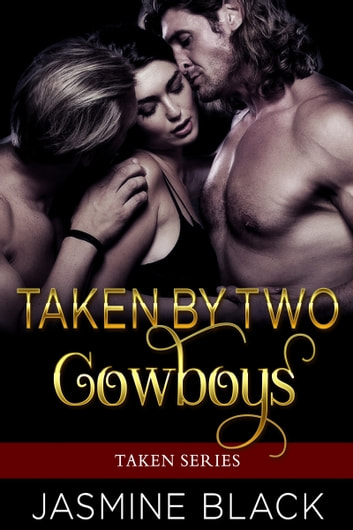 Taken by Two Cowboys ebook by Jasmine Black