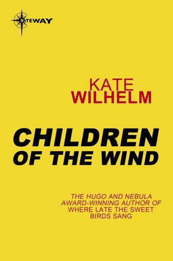 Children of the Wind ebook by Kate Wilhelm