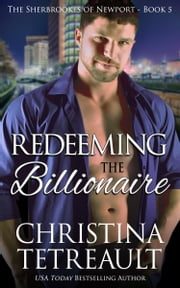 Redeeming The Billionaire ebook by Christina Tetreault