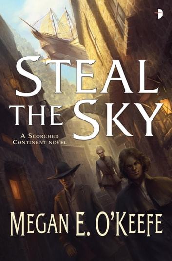 Steal the Sky ebook by Megan E. O'Keefe