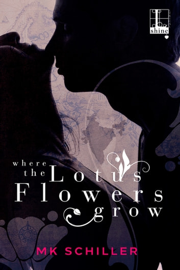 Where the Lotus Flowers Grow ebook by MK Schiller