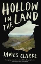 Hollow in the Land ebook by James Clarke