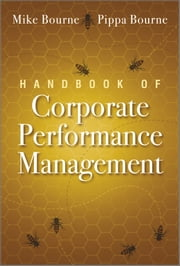 Handbook of Corporate Performance Management ebook by Mike Bourne,Pippa Bourne