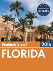 Fodor's Florida 2016 ebook by Fodor's Travel Guides